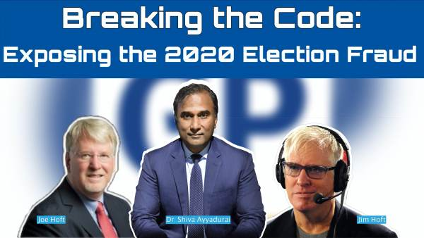 LIVE-STREAM VIDEO… Breaking the Code: Exposing the 2020 Election Fraud with Dr. Shiva Ayyadurai, Joe Hoft and Jim Hoft from Gateway Pundit – Tuesday at 3 PM ET 1