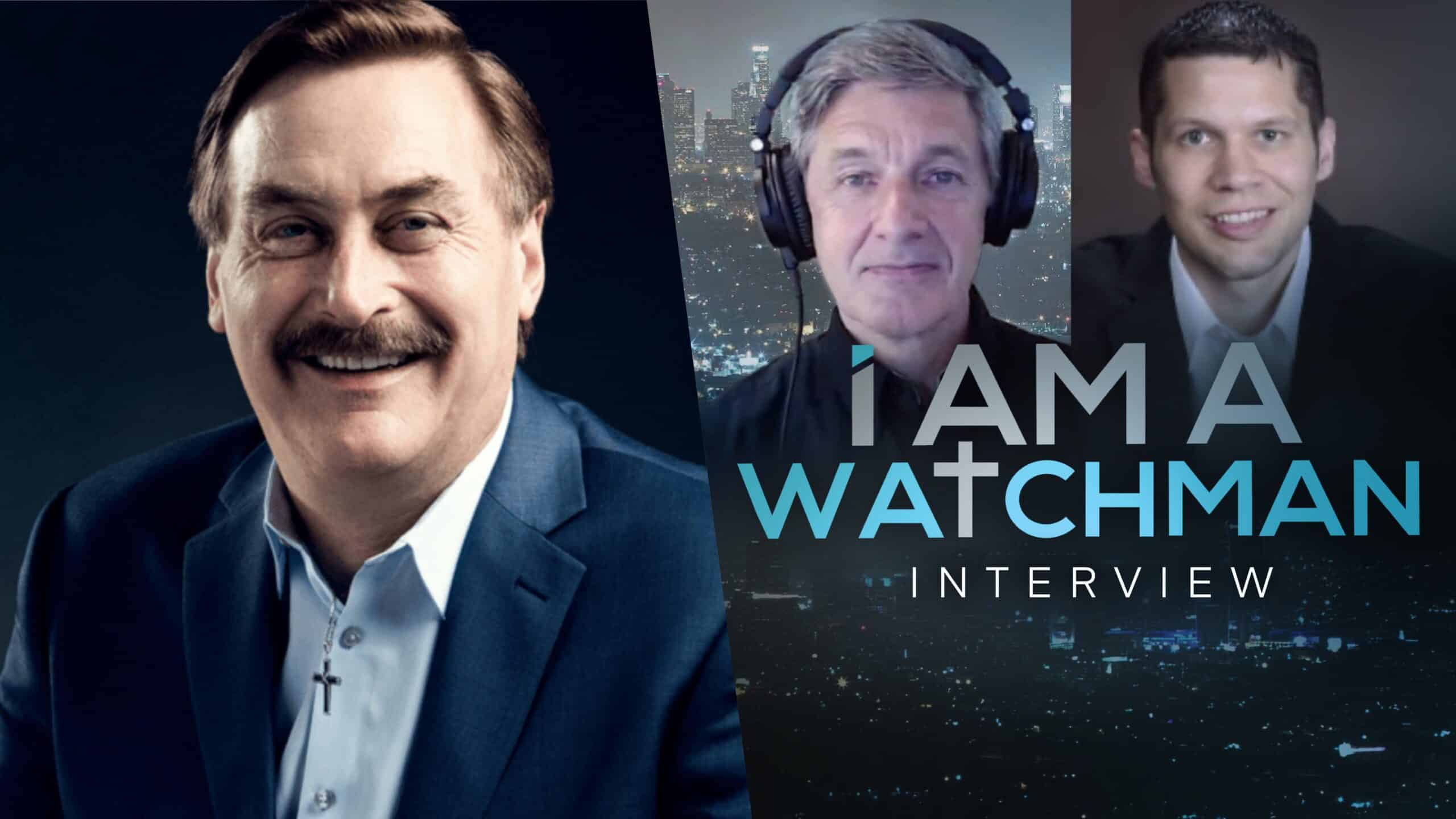 I Am A Watchman – Mike Lindell: Censorship & Cancel Culture in America 1