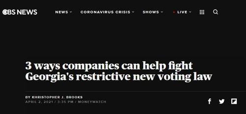 """CBS Yanks 'Straight-News' Article Advising Companies """"How To Beat"""" Georgia Election-Integrity Laws 1"""