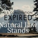 U.S. Constitution Expired. California Exemptions Revoked. Natural Law Stands. 2
