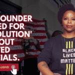 """EXC: BLM Founder Says """"Revolution"""" Will Not Be Through Ballot Box, Calls U.S. Flag """"Symbol of Hate"""". 7"""